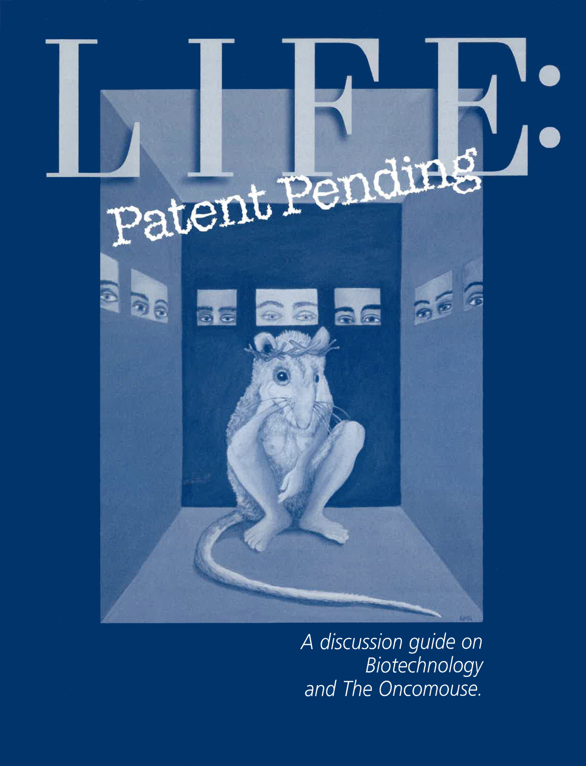 Book Cover: Life: Patent Pending. A discussion guide on Biotechnology and The Oncomouse